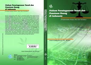 Hukum Penatagunaan Tanah dan Penataan Ruang di Indonesia  - Imam Koeswahyono, SH., M.Hum, Dr.
